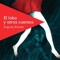 El lobo y otros cuentos - Eugenio Partida