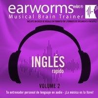 Inglés Rápido, Vol. 2 - Earworms Learning