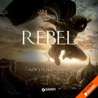 Rebel. La nuova alba (libro 3) - Alwyn Hamilton