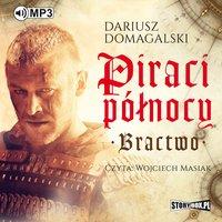 Piraci Północy. Bractwo - Dariusz Domagalski