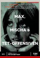 Max, Mischa og Tet-offensiven - Johan Harstad
