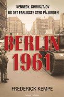 Berlin 1961 - Frederick Kempe