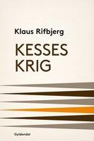 Kesses krig - Klaus Rifbjerg