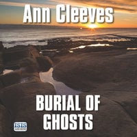 Burial of Ghosts - Ann Cleeves