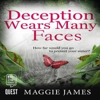 Deception Wears Many Faces - Maggie James