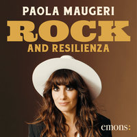 Rock and resilienza - Paola Maugeri