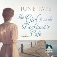 The Girl from the Docklands Cafe - June Tate