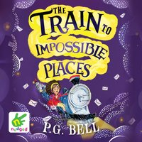 The Train to Impossible Places - P.G. Bell