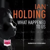 What Happened to Us - Ian Holding