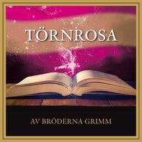 Törnrosa - Bröderna Grimm