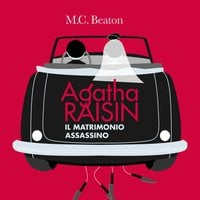 Agatha Raisin e il matrimonio assassino (6° caso) - M.C. Beaton