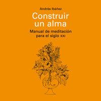 Construir un alma - Andrés Ibañez