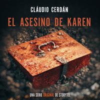 El asesino de Karen - T1E01 - Claudio Cerdán