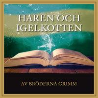 Haren och igelkotten - Bröderna Grimm