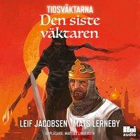 Den siste väktaren - Leif Jacobsen och Mats Lerneby
