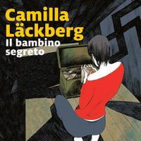 Il bambino segreto - 5. I delitti di Fjällbacka - Camilla Läckberg