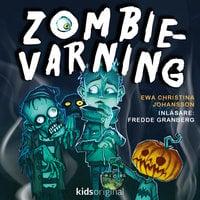 Zombievarning - del 1 - Ewa Christina Johansson