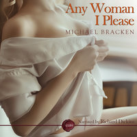 Any Woman I Please - Michael Bracken