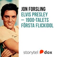 Elvis Presley – 1900-talets första flickidol - Jon Forsling