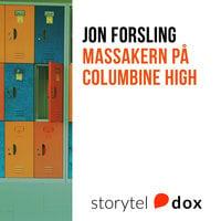 Massakern på Columbine High - Jon Forsling