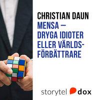 Mensa - Dryga idioter eller världsförbättrare - Christian Daun