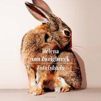 Totalskada - Helena von Zweigbergk