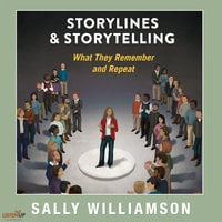 Storylines and Storytelling: What They Remember and Repeat - Sally Williamson