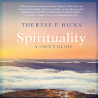 Spirituality: A User's Guide - Therese F. Hicks
