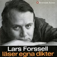 Lars Forssell läser egna dikter - Lars Forssell