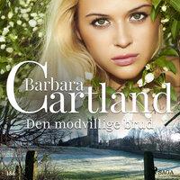 Den modvillige brud - Barbara Cartland