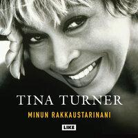 Minun rakkaustarinani - Deborah Davis, Tina Turner, Dominik Wichmann