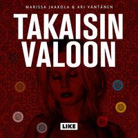 Takaisin valoon - Ari Väntänen, Marissa Jaakola