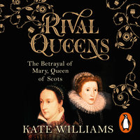 Rival Queens - Kate Williams