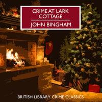 Crime at Lark Cottage - John Bingham