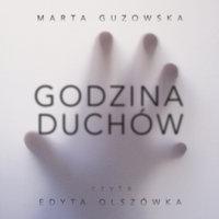 Godzina duchów - S1E1 - Marta Guzowska
