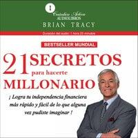 21 secretos para hacerte millonario - Brian Tracy