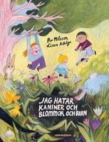 Jag hatar kaniner och blommor och barn - Per Nilsson