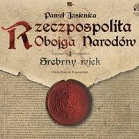 Rzeczpospolita obojga narodów.Srebrny wiek - Paweł Jasienica