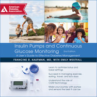 Insulin Pumps and Continuous Glucose Monitoring - Francine R. Kaufman