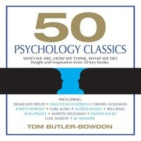 50 Psychology Classics: Who We Are, How We Think, What We Do - Tom Butler-Bowdon