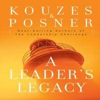 A Leader's Legacy - James M. Kouzas,Barry Z. Posner