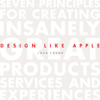 Design Like Apple - John Edson