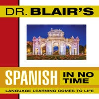 Dr. Blair's Spanish in No Time - Dr. Robert Blair