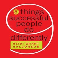 Nine Things Successful People Do Differently - Heidi Grant Halvorson