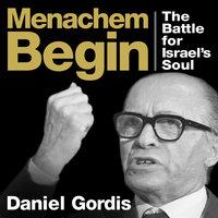 Menachem Begin - Daniel Gordis