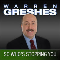 So Who's Stopping You - Warren Greshes