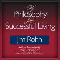 My Philosophy for Successful Living - Jim Rohn