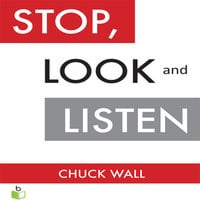 Stop, Look, and Listen - Chuck Wall