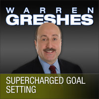 Supercharged Goal Setting: A No-Nonsense Approach to Making Your Dreams a Reality - Warren Greshes