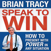 Speak To Win - Brian Tracy